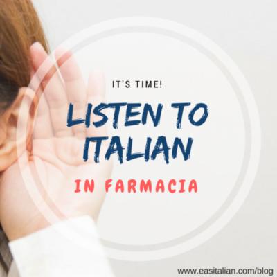 Listen to Italian Language: In Farmacia