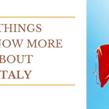 18 Things to Know more about Italy