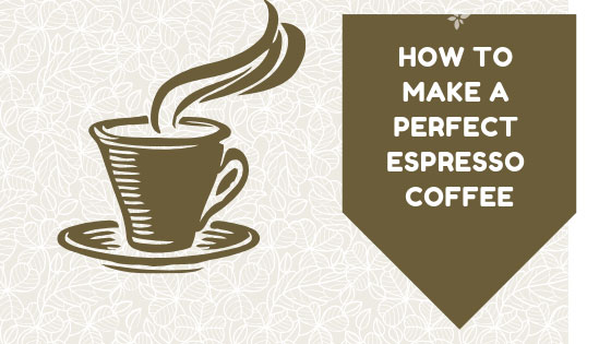 How to make a perfect ESPRESSO Coffee