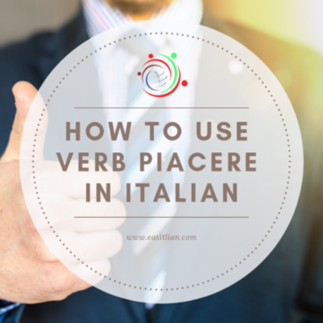 HOW you can USE Italian verb PIACERE