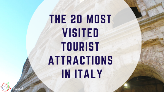 The 20 Most Visited Tourist Attractions in ITALY