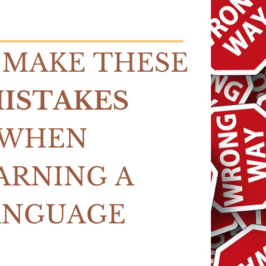 Don't make these 3 mistakes when learning a language