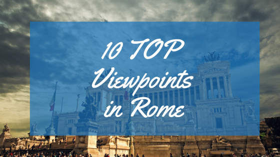 10 Top Viewpoints In Rome Easitalian Blog Italian Language