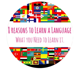 8 Reasons to Learn another Language and What you Need to Learn it.