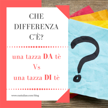 Che differenza c'è? – una tazza DI tè VS una tazza DA tè