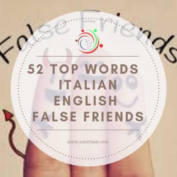 52 Top WORDS Misleading Similarities – ITALIAN/ENGLISH False Friends