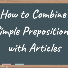How to Combine Simple Prepositions with Articles