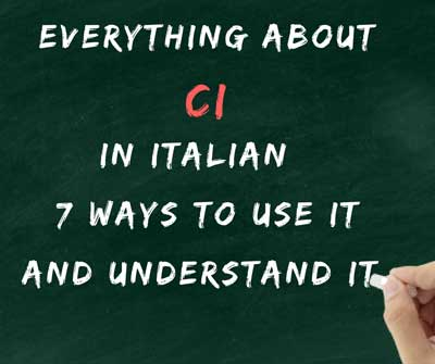 Everything about CI in Italian 7 ways to use it