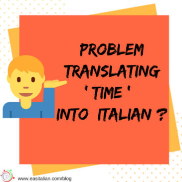 Do you have problems translating the word time into Italian?