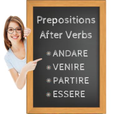 Prepositions after verbs ANDARE – VENIRE – PARTIRE