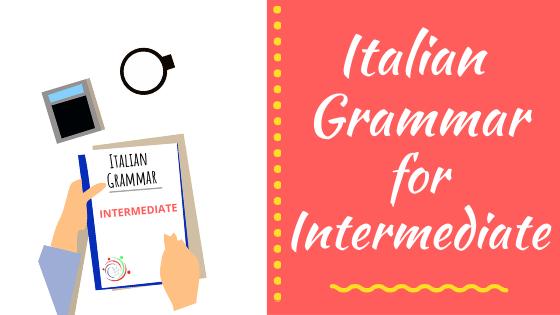 italian grammar for intermediate
