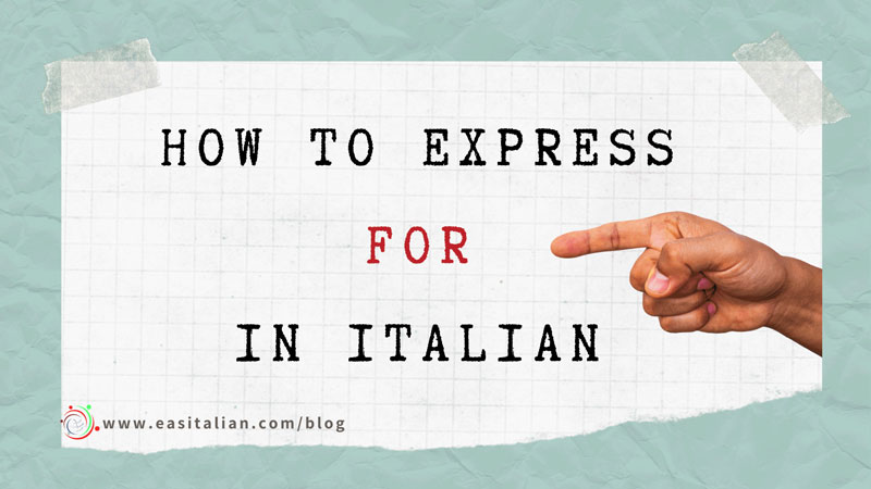 how to express for in italian