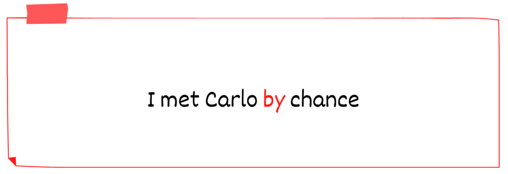 I met Carlo by chance