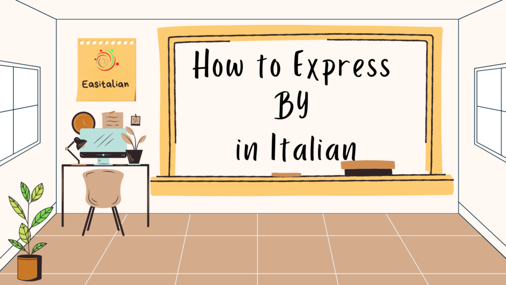 How to Express BY in Italian